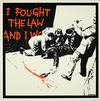 BANKSY  - I FOUGHT THE LAW